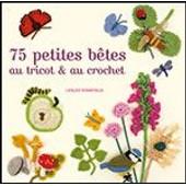 75 Petites B�tes Au Tricot & Au Crochet de Lesley Stanfield