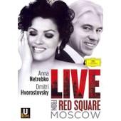Anna Netrebko & Dmitri Hvorostovsky : Live From Red Square Moscow de Constantine Orbelian