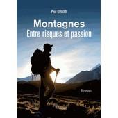 Montagnes - Entre Risques Et Passion de Paul Giraudi