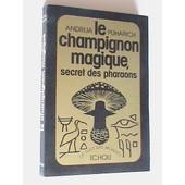 Le Champignon Magique, Secret Des Pharaons de PUHARICH, Andrija