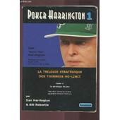 Poker Harrington Tome 1 : La Strategie Du Jeu / La Triologie Strategique Des Tournois No-Limit. de HARRINGTON DAN / ROBERTIE BILL