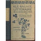 Le Bagage Litteraire De La Jeune Fille / 4e Edition. de JURANVILLE CLARISSE / BERGER PAULINE