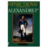 Alexandre 1er de Henri Troyat