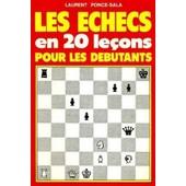 Les Echecs En 20 Lecons Pour Les D�butants de Laurent PONCE-SALA
