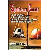 Sports And Courts: An Introduction To Principles Of Law And Legal Theory Using Cases From Professional Sports de Frederick J Day