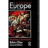 Eastern Europe, 1740-1985: Feudalism To Communism de Robin Okey