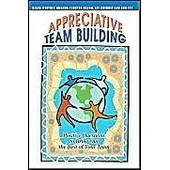 Appreciative Team Building: Positive Questions To Bring Out The Best Of Your Team de Jay Cherney