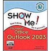 Show Me Microsoft Outlook 2003 de Steve Johnson,Perspection Inc.