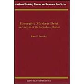Emerging Markets Debt: An Analysis of the Secondary Market - Ross P. Buckley