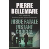 Issue Fatale Instant Crucial de pierre bellemare
