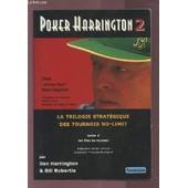 Poker Harrington - Volume 2 : Les Fins De Tournoi - La Trilogie Strategique Des Tournois No-Limit. de HARRINGTON DAN / ROBERTIE BILL