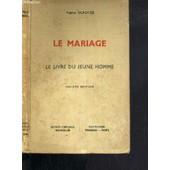 Le Mariage - Le Livre De La Jeune Homme / Collection Pro Familia N�5 - 10�me Edition de DUFOYER PIERRE