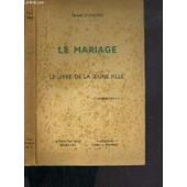Le Mariage - Le Livre De La Jeune Fille / Collection Pro Familia N�6 - 5�me Edition de DUFOYER PIERRE