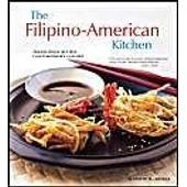Filipino-American Kitchen: Traditional Recipes, Contemporary Flavors de Jennifer M. Aranas