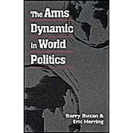 The Arms Dynamic In World Politics - Barry Buzan