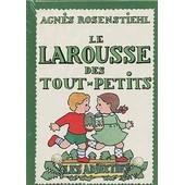 Le Larousse Des Tout-Petits Les Adjectifs - Les Adjectifs de Agn�s Rosenstiehl