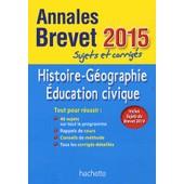 Annales Brevet Histoire G�ographie Education Civique - Sujets Et Corrig�s de Christophe Sa�sse