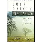 Heart Aflame: Daily Readings From Calvin On The Psalms de calvin john