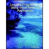 Learning Programming Using Visual Basic For Applications de Donald Rueter
