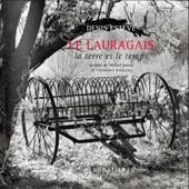 Lauragais, La Terre Et Le Temps de Denis Est�ve