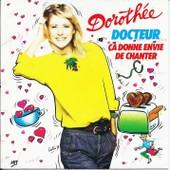 Docteur - Ca Donne Envie De Chanter - Doroth�e