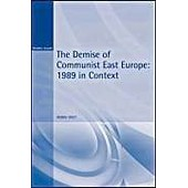 The Demise Of Communist East Europe: 1989 In Context de Robin Okey