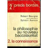 La Philosophie Au Nouveau Baccalaureat - La Connaissance. de BOURGNE ROBERT