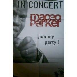 MACEO PARKER JOIN MY PARTY IN CONCERT