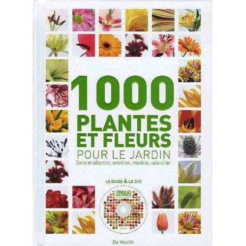 1000 plantes et fleurs pour le jardin 1dvd de m goglio - Code avantage plantes et jardins ...