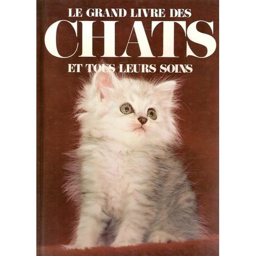 Couverture de Le grand livre des chats et tous leurs soin