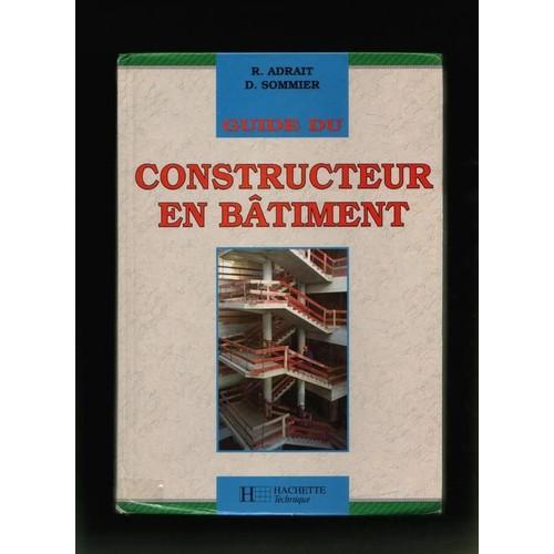 Guide du constructeur en b timent l 39 usage des l ves for Guide du batiment