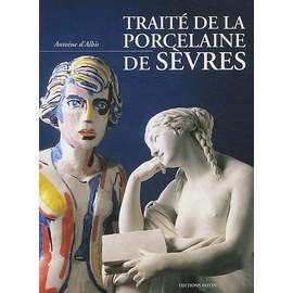Trait� De La Porcelaine De S�vres de Antoine D' Albis