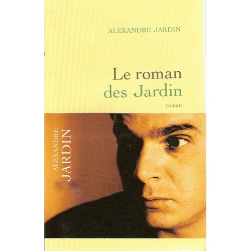 Le roman des jardin de alexandre jardin livre neuf occasion for Alexandre jardin dernier livre