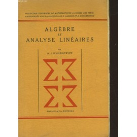 Algebre Et Analyse Lineaires de Lichnerowicz, A.