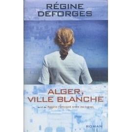 Alger, Ville Blanche, 1959-1960 de R�gine Deforges