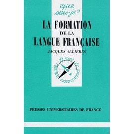 La Formation De La Langue Fran�aise de Jacques Alli�res
