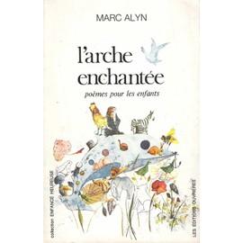 L'arche Enchant�e - Po�mes Pour Les Enfants de Marc Alyn