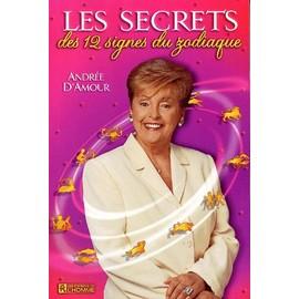 Les Secrets Des 12 Signes Du Zodiaque de Andr�e D' Amour