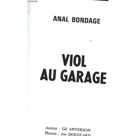 Anal Bondage - Viol Au Garage de Anverson Gil