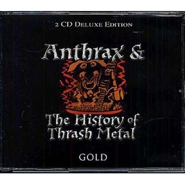 & The History Of Trash Metal - Anthrax