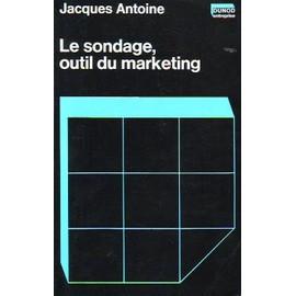 Le Sondage, Outil Du Marketing de jacques antoine
