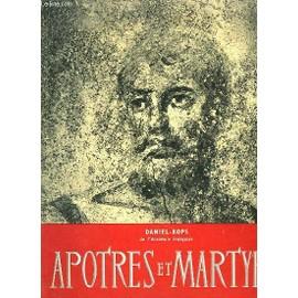 Apotres Et Martyrs de daniel-rops