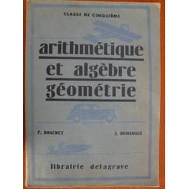 Arithmetique Et Algebre Geometrie - Classe De 5�me de Brachet