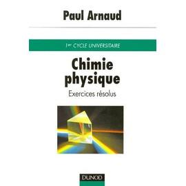 Chimie Physique - Exercices R�solus de Paul Arnaud