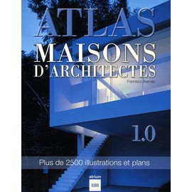 Atlas Maisons D'architectes   de Francisco Asensio