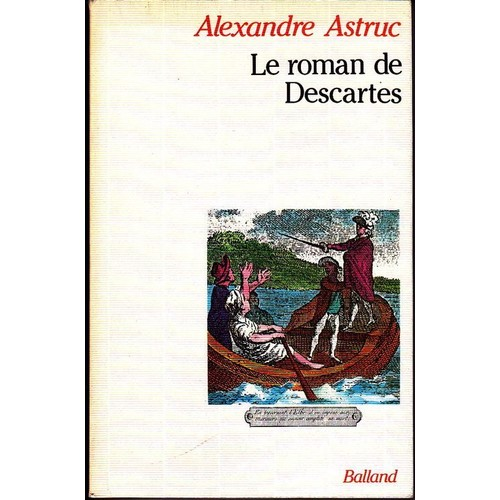 Le roman de descartes de alexandre astruc livre neuf for Alexandre jardin le roman des jardin
