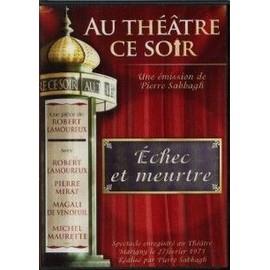 Au Theatre Ce Soir - Echec Et Meurtre de Pierre Sabbagh