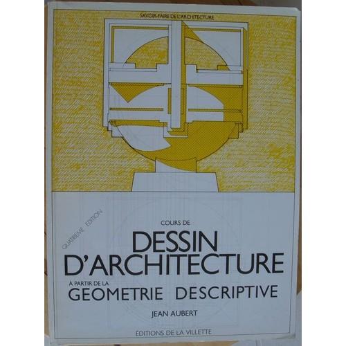 cours de dessin d 39 architecture a partir de la g om trie descriptive l 39 usage des l ves de. Black Bedroom Furniture Sets. Home Design Ideas