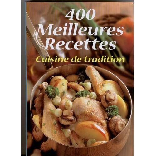400 meilleures recettes cuisine de tradition de aucun aucun - Cuisine reunionnaise meilleures recettes ...