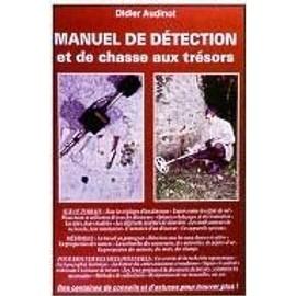 Manuel De D�tection Et De Chasse Aux Tr�sors de didier audinot